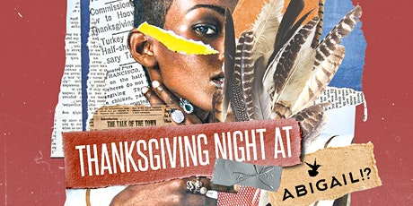 [Special Event] Thanksgiving Night at Abigail tickets