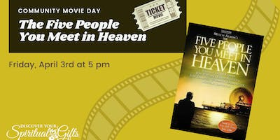 Community Movie Night: The Five People that You Meet in Heaven