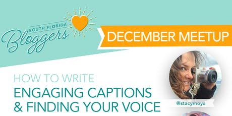December South Florida Bloggers Meetup: Writing Engaging Captions tickets