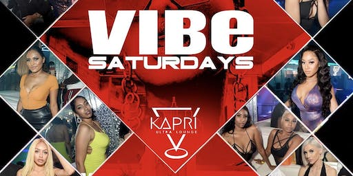 VIBE SATURDAYS AT KAPRI ULTRA LOUNGE   Go DJ HiC Indmix  RSVP Now For Cover   Section Info: 832.993.4226