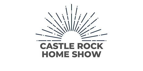 Castle Rock Spring Home show tickets