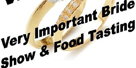 Very Important Bride Food Tasting & Show tickets