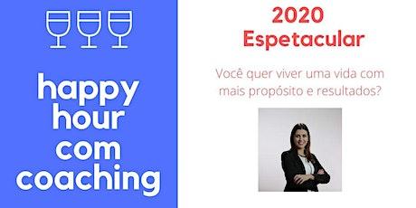 Happy Hour com Coaching - Crie um 2020 realmente novo ingressos