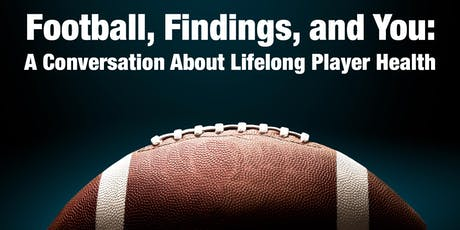 Football, Findings, and You: A Conversation About Lifelong Player Health tickets
