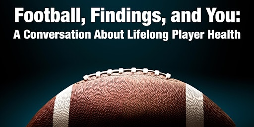 Football, Findings, and You: A Conversation About Lifelong Player Health