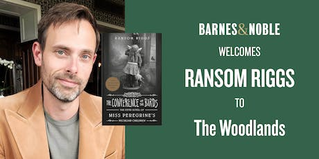 Meet Ransom Riggs for THE CONFERENCE OF THE BIRDS at B&N - The Woodlands! tickets