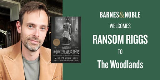 Meet Ransom Riggs for THE CONFERENCE OF THE BIRDS at B&N - The Woodlands!