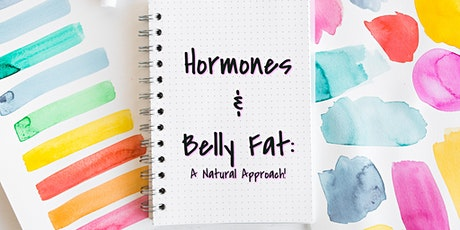 Hormones, Belly Fat and Weight Loss: Lunch Seminar! tickets