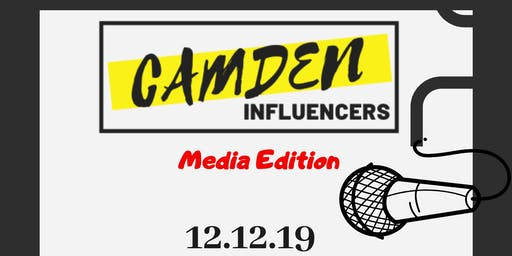Camden Influencer: Media Edition