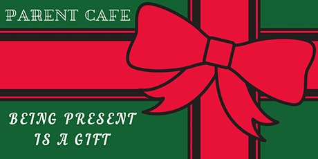 Parent Cafe - Being Present is a Gift tickets