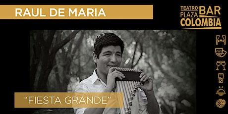 """RAUL DE MARIA"""" Fiesta Grande"""" entradas"""