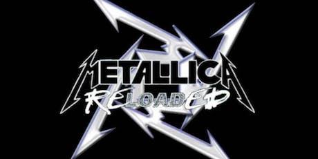 Metallica Reloaded - A tribute to Metallica tickets