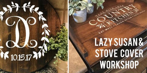 Lazy Susan & Stove Cover Workshop