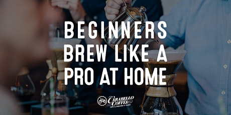 Feb 1st Brew Like a Pro at Home Beginner Class tickets