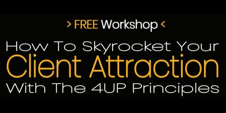 How To Skyrocket Your Client Attraction With The 4UP Principles tickets