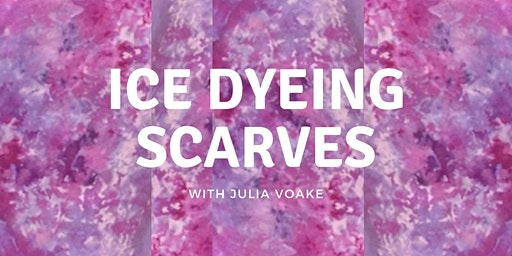 Adult/Teen Class: Ice Dyeing Scarves