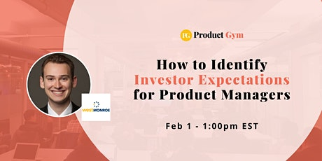 How to Identify Investor Expectations for Product Managers - Webinar tickets