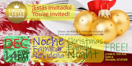 Noche Familiar Navideña | Christmas Family Night - DEC14 tickets
