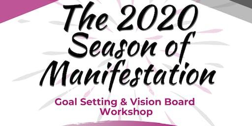 The 2020 Season of Manifestation Goal Setting and Vision Board Workshop
