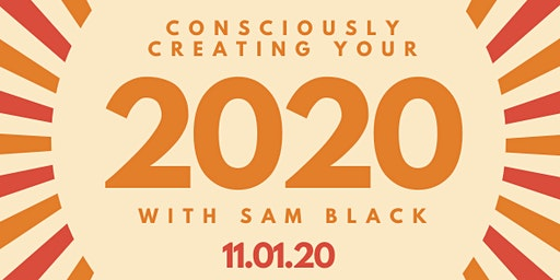 Consciously Creating YOUR 2020 LIVE