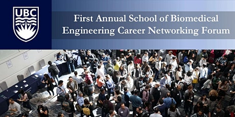 First Annual School of Biomedical Engineering Career Networking Forum tickets