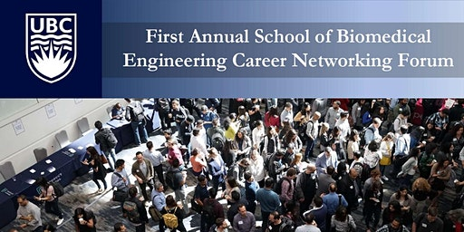 First Annual School of Biomedical Engineering Career Networking Forum
