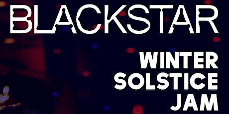 Blackstar Winter Solstice Jam tickets