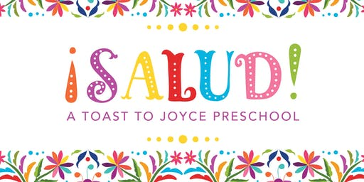 Fourth Annual ¡Salud! Dinner Supporting Joyce Preschool