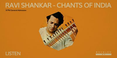 Ravi Shankar - Chants of India : LISTEN (8pm General Admission)