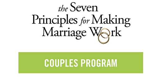 7 Principles for Making Marriage Work