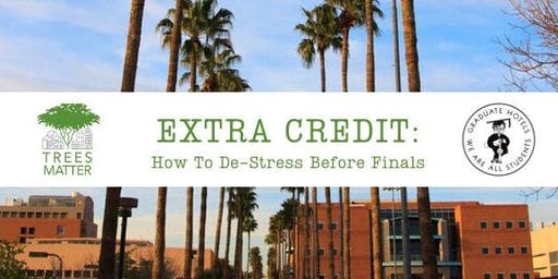 Extra Credit: How To De-Stress Before Finals with Trees Matter