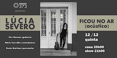 LÚCIA SEVERO - Ficou no Ar (acústico) ingressos