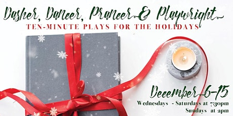 Dasher, Dancer, Prancer & Playwright: 10 Min Plays for the Holidays tickets