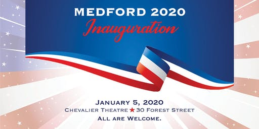 MEDFORD 2020- THE INAUGURATION