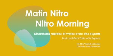 Matins Nitro / Nitros Morning @ Maison Notman House billets