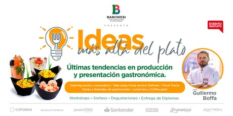 IDEAS MÁS ALLÁ DEL PLATO  Últimas tendencias en  presentación gastronómica. tickets