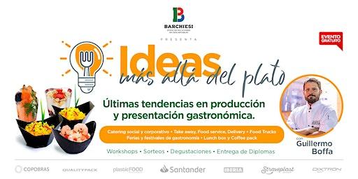IDEAS MÁS ALLÁ DEL PLATO  Últimas tendencias en  presentación gastronómica.