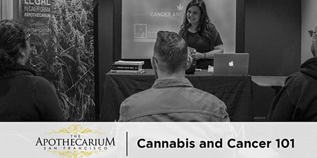 Cannabis and Cancer 101 - Free Class At The Apothecarium tickets
