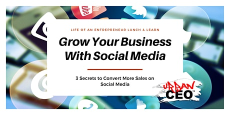 Social-Media Marketing tips to grow your business [Lunch & Learn] tickets