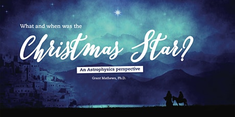 What and When was the Christmas Star? An astrophysics perspective. tickets