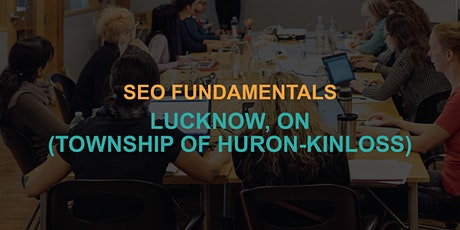 SEO Fundamentals: Lucknow (Township of Huron-Kinloss) Workshop tickets