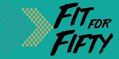 Fit for Fifty Jan 7-Feb 13
