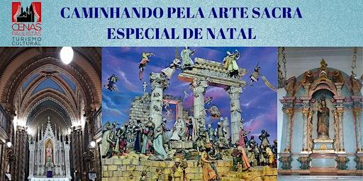 CAMINHANDO PELA ARTE SACRA ESPECIAL DE NATAL