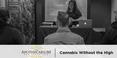 Cannabis Without the High: CBD and THCA for Cancer, Mood, and Pain - Free Class at the Apothecarium