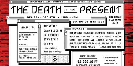 The Death of the Present (Art Basel Week Miami 2019) tickets