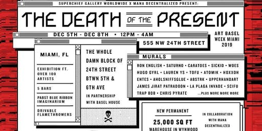 The Death of the Present (Art Basel Week Miami 2019)