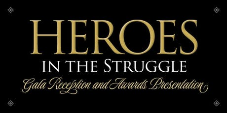Heroes in the Struggle Gala Reception and Awards Presentation tickets