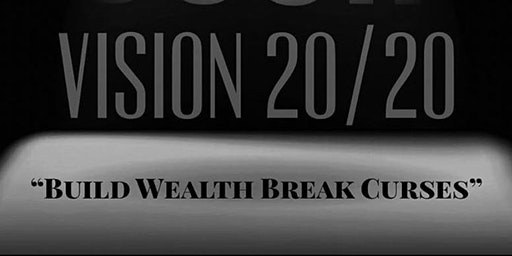 """Build Wealth Break Curses"" #Vision20/20"