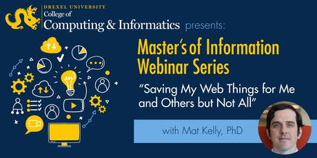 MS Information Webinar: Saving My Web Things for Me and Others but Not All tickets