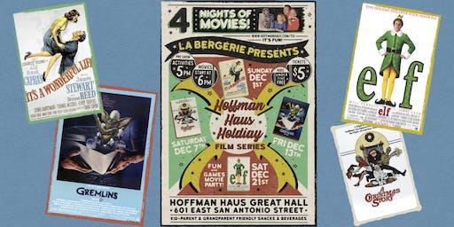 HoffmanHaus Holiday FILM SERIES! It'sWonderful/ChristmasStory/Gremlins/ELF!